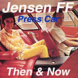 Jensen FF Press Car 119/117   Then & Now