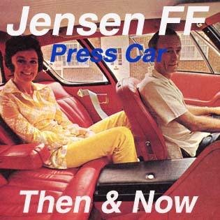 Jensen FF Press Car 119/117 | Then & Now